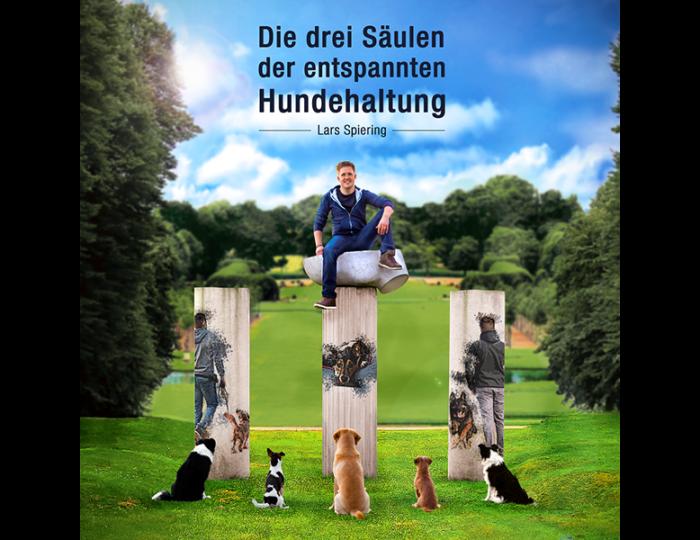 Das Hörbuch - Die drei Säulen der entspannten Hundehaltung